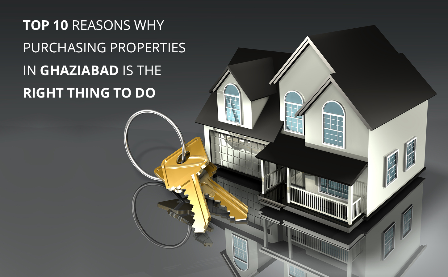 Top 10 Reasons Why Purchasing Properties in Ghaziabad is the Right Thing to do