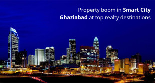 Property boom in Smart City Ghaziabad at top realty destinations