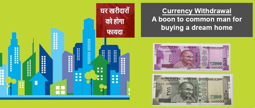Currency Withdrawal – A boon to common man for buying a dream home