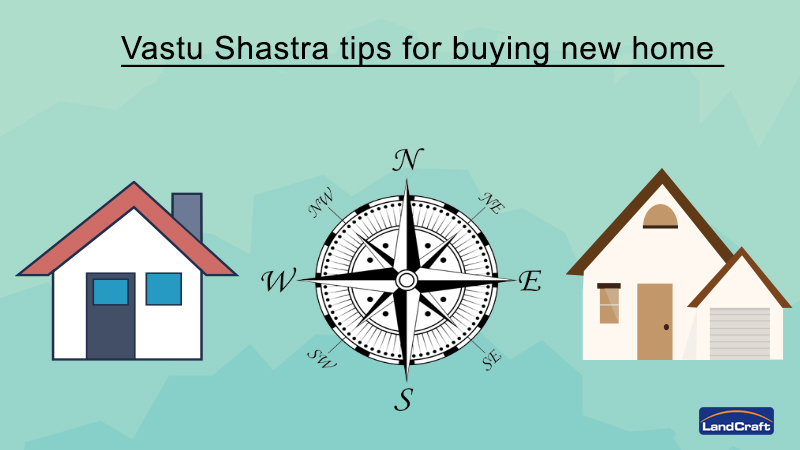 Vastu shastra tips for buying new home landcraft blog for Tips before buying a house