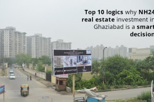 Top 10 Logics Why NH24 Real Estate Investment in Ghaziabad is a Smart Decision